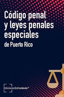 Código penal y leyes penales especiales de Puerto Rico