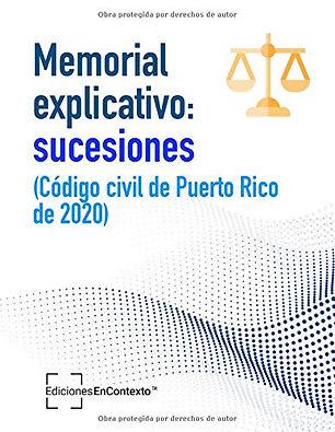 Memorial Explicativo: sucesiones (Código civil de Puerto Rico 2020)
