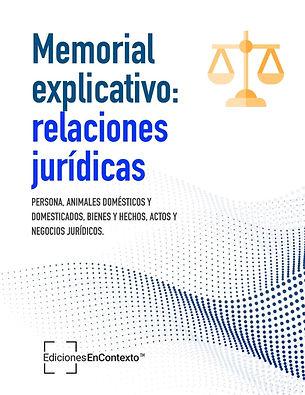 Memorial explicativo: relaciones jurídicas (persona, animales domésticos, bienes y hechos, actos y negocios jurídicos)