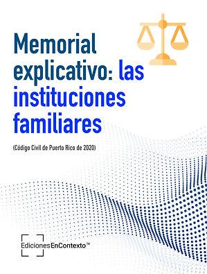 Memorial Explicativo: Las Instituciones Familiares (Código civil de Puerto Rico 2020)
