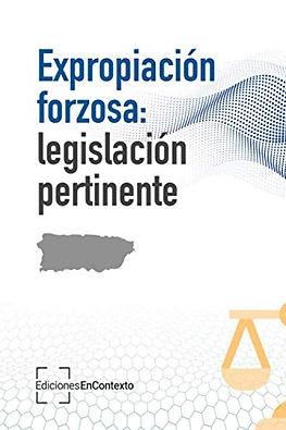Expropiación forzosa: legislación pertinente