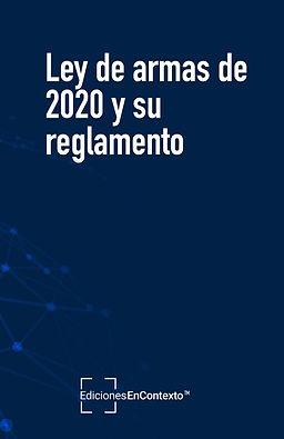 Ley de armas de 2020 y su reglamento