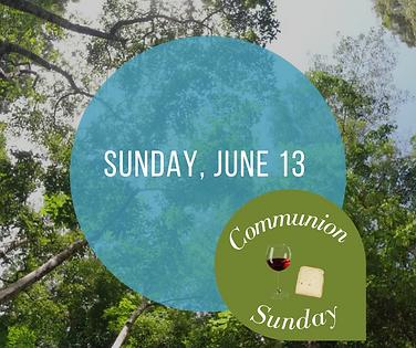 Communion Sunday June 13.png