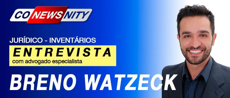 Breno Watzeck Advogado Especialista em Inventário