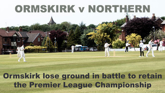 Ormskirk CC v Northern CC Match report