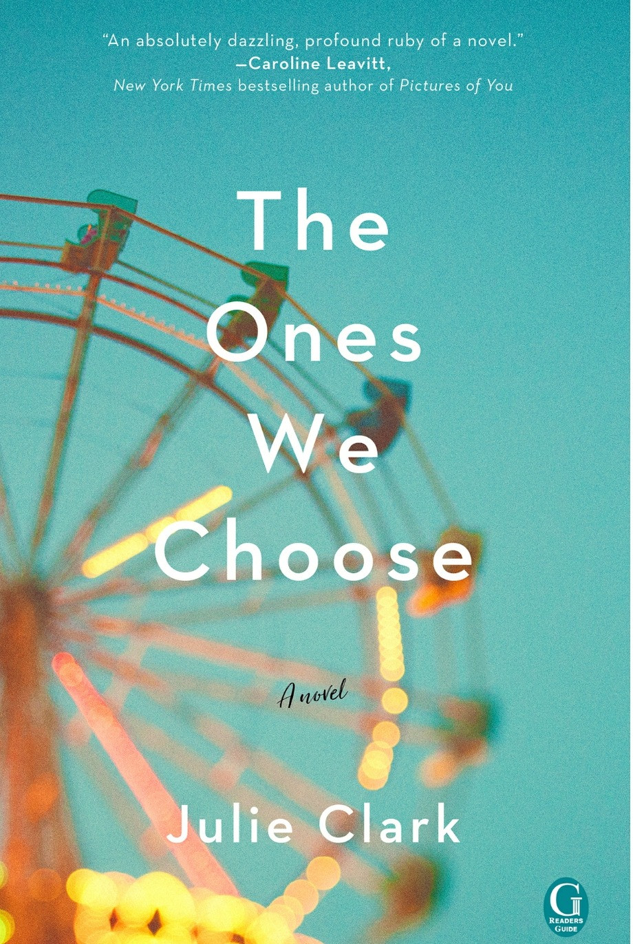 "The Cover of the fictional novel ""The Ones We Choose"" by Julie Clark. The background is blue with a picture of a Ferris wheel on the left."