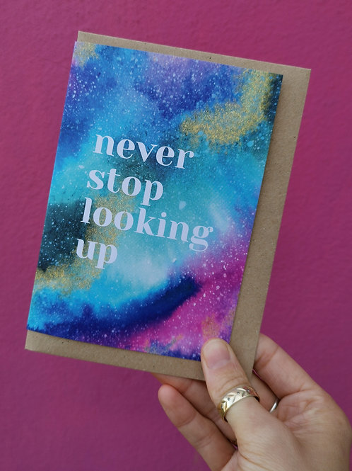 Never Stop Looking Up Greetings Card