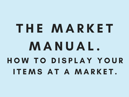 The Market Manual... how to display your items at a market.