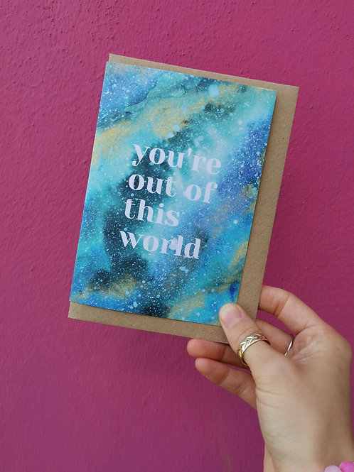 You're Out Of This World Greetings Card