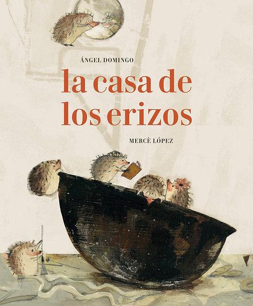 La casa de los erizos / Ángel Domingo y Mercè López