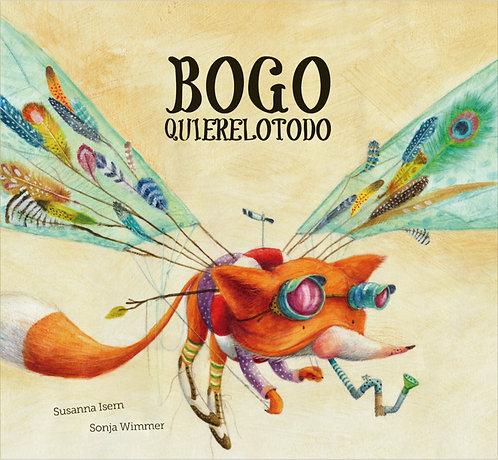 Bogo quierelotodo / Susanna Isern y Sonja Wimmer