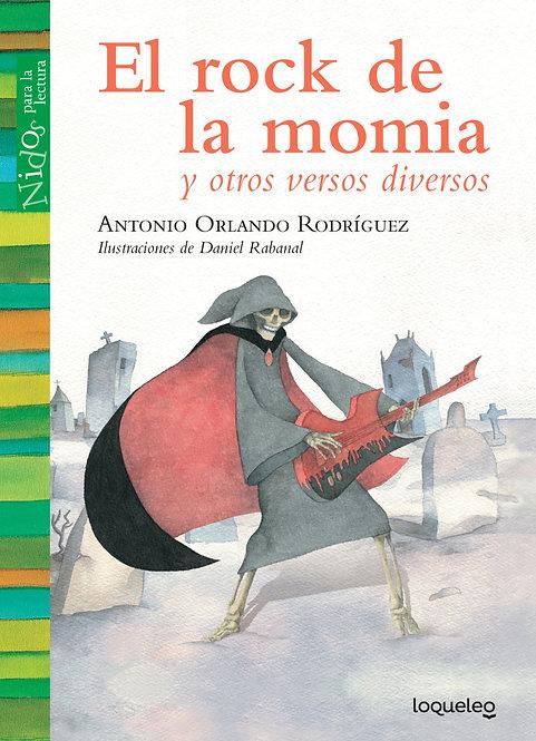 El rock de la momia  y otros versos diversos/Antonio  Rodríguez y Daniel Rabanal