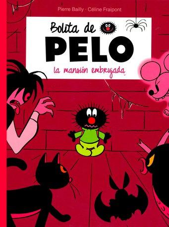 Bolita de Pelo. La mansión embrujada / Pierre Bailly y Céline Fraipont