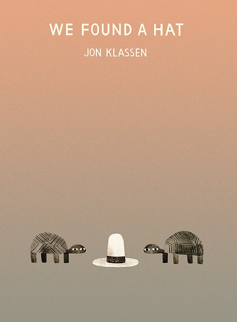 We Found a Hat / Jon Klassen