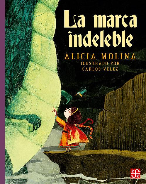 La marca indeble / Alicia Molina y Carlos Velez