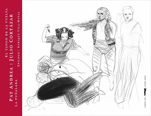 La puñalada, El tango de vuelta / Julio Cortázar y Pat Andrea