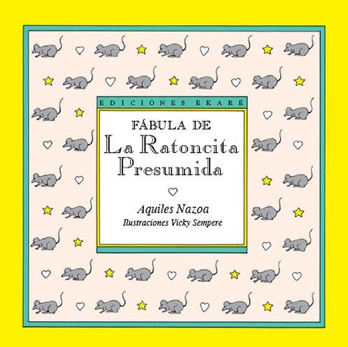 Fábula de la ratoncita presumida / Aquiles Nazoa y Vicky Sempere