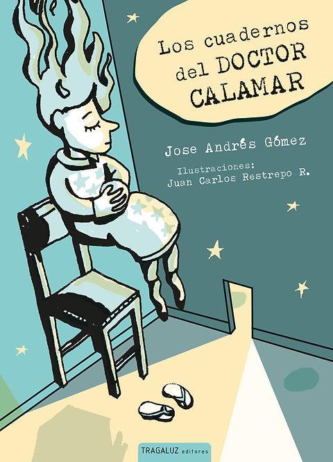 Los cuadernos del doctor calamar / Jose Andrés Gómez y Juan Carlos Restrepo