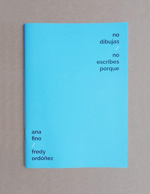 No dibujas /No escribes porque / Fredy Ordoñez y Ana Fino