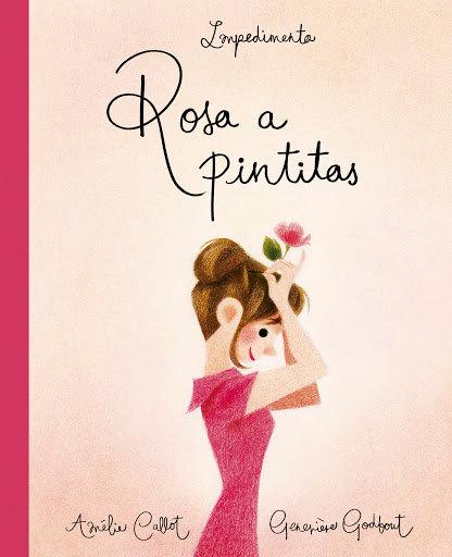 Rosa a pintitas / Callot y Godbout