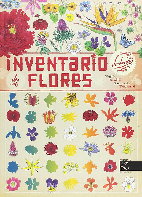 Inventario ilustrado de flores / Virginie Aladjidi y Emmanuelle Tchoukriel
