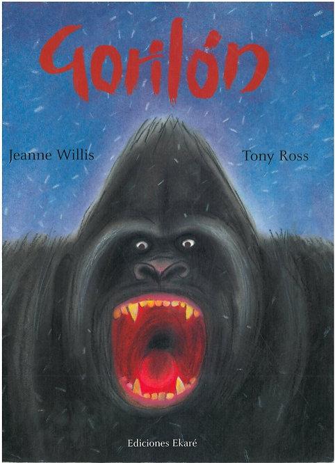 Gorilón / Jeanne Willis y Tony Ross