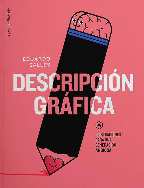 Descripcion gráfica. Ilustraciones para una generación ansiosa / Eduardo Salles
