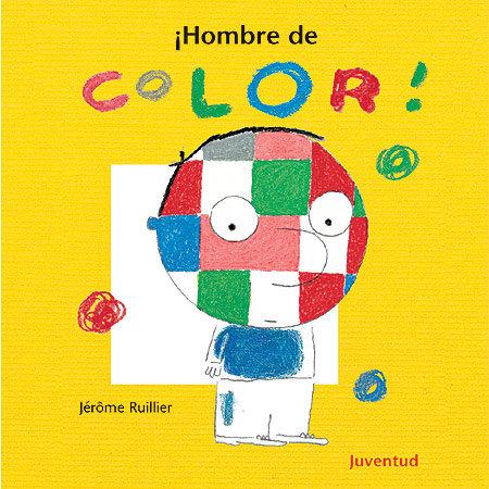 ¡Hombre de color! / Jerôme Ruillier