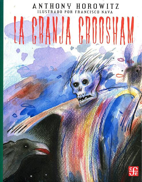 La granja Groosham / Anthony Horowitz y Francisco Nava Bouchaín