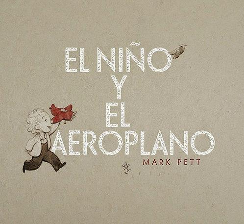El niño y el aeroplano / Mark Pett
