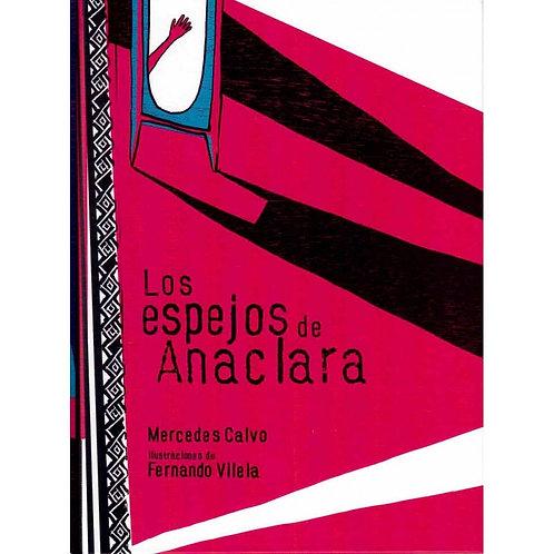 Los espejos de Anaclara / Mercedes Calvo y Fernando Vivela