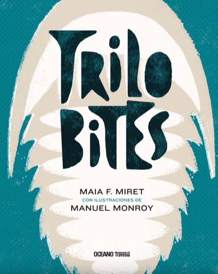 Trilobites / Maia F. Miret y Manuel Monroy