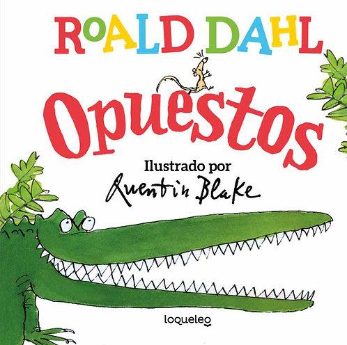 Opuestos / Roald Dahl y Quentin Blake