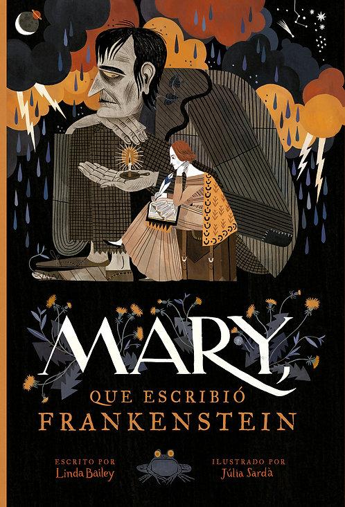 Mary, que escribió Frankenstein / Bailey y Sardá