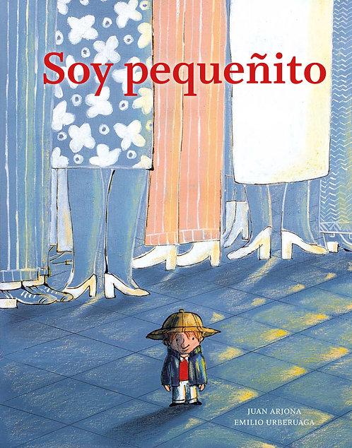 Soy pequeñito / Juan Arjona y Emilio Urberuaga