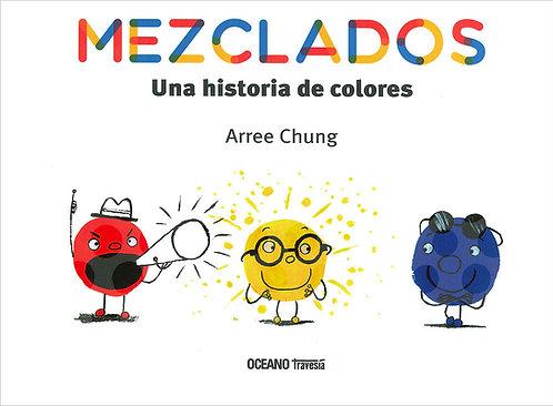 Mezclados / Arree Chung