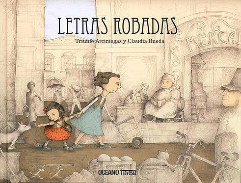 Letras robadas / Triunfo Arciniegas y Claudia Rueda