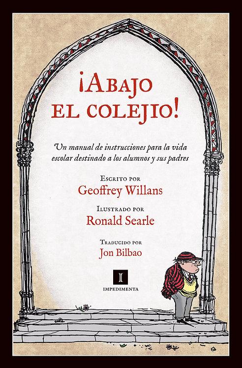 ¡Abajo el colejio! / Geoffrey Willans y Ronald Searle