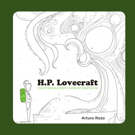 H. P Lovecraft: Existencialismo y sopa de mariscos / Arturo Rozo