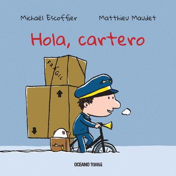Hola, cartero (cartoné) / Michaël Escoffier y Matthieu Maudet