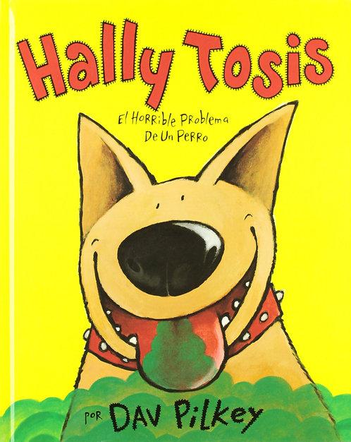 Hally Tosis. El horrible problema de un perro / Dav Pilkey