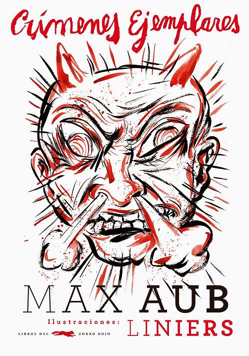 Crímenes ejemplares / Max Aub y Liniers
