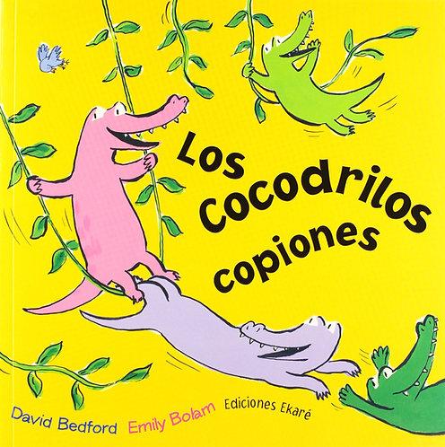 Los cocodrilos copiones/ David Bedford- Emily Bolam