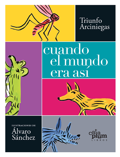 Cuando el mundo era así / Triunfo Arciniegas y Alvaro Sanchéz