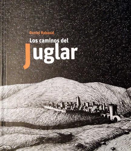 Los caminos del Juglar / Beatriz Peña Trujillo (comp.) y Daniel Rabanal