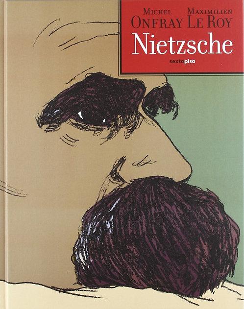 Nietzsche / Michel Onfray y Maximilien LeRoy
