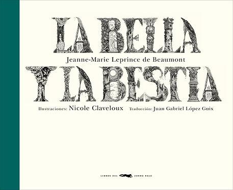 La bella y la bestia / Jeanne-Marie Leprince de Beaumont y Nicole Claveloux