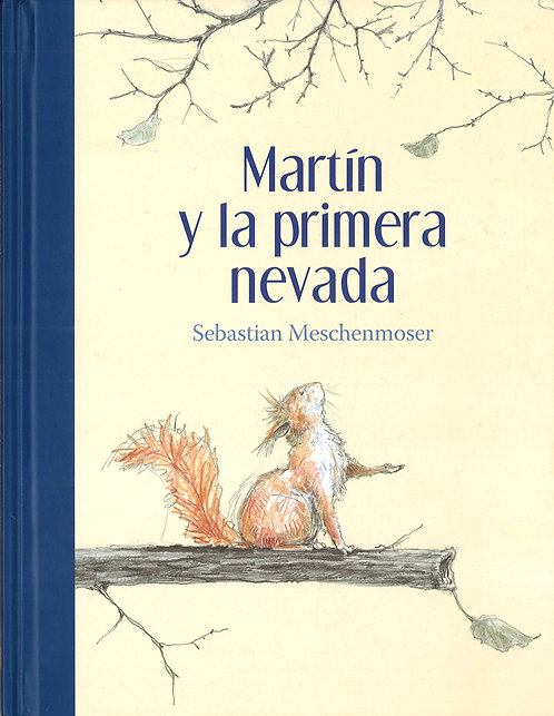 Martín y la primera nevada / Sebastian Meschenmoser
