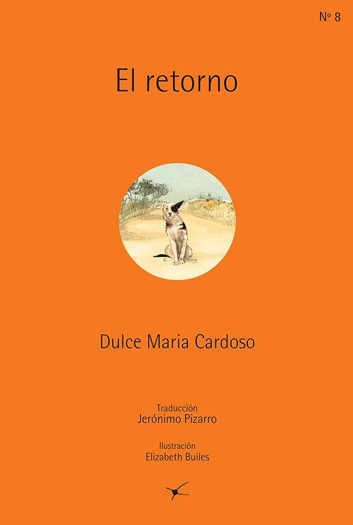 El retorno / Dulce María Cardoso y Elizabeth Builes