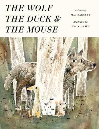 The wolf, the duck & the mouse / Mac Barnett y Jon Klassen